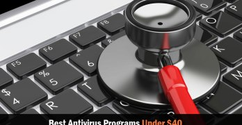 Best 5 Antivirus Programs Under $40