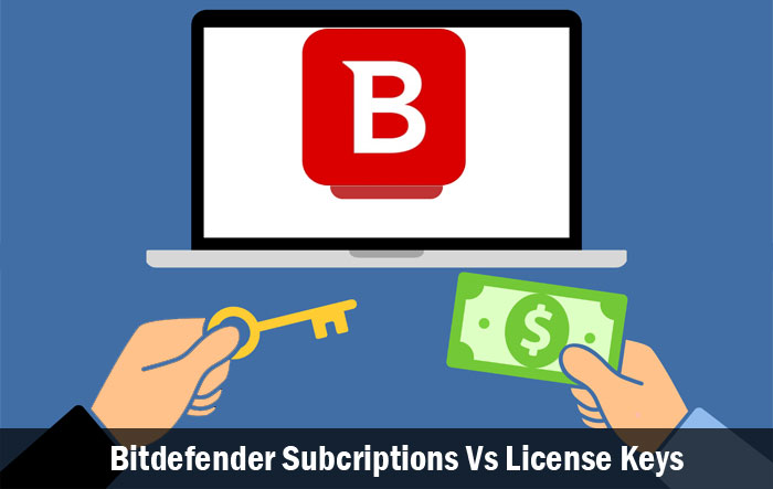 Bitdefender Subscriptions Vs License Keys