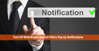 How to Turn Off Bitdefender 2016 Special Offers Pop Up Notifications