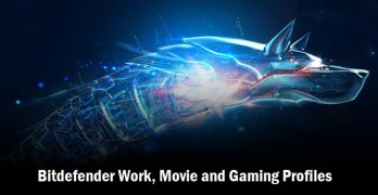 Overview of Bitdefender Work, Movie and Gaming Profiles