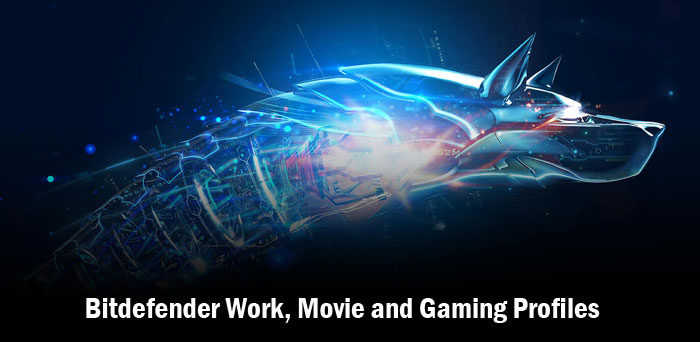 bitdefender-work-movie-and-gaming-profiles