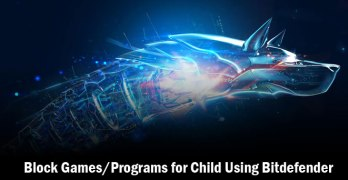 Block Games/Programs for Child Using Bitdefender Parental Control