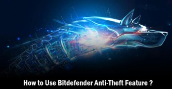 How to Use Bitdefender Anti-Theft Feature to Locate a Stolen System