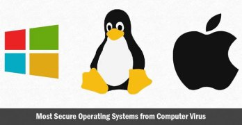 5 Most Secure Operating Systems from Computer Virus