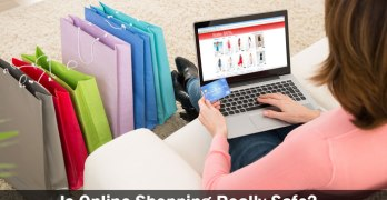 Is Online Shopping Really Safe?