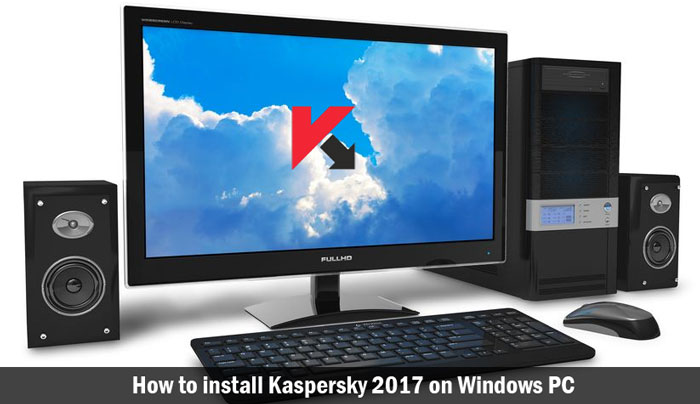 install Kaspersky 2017 on Windows PC