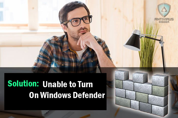 Unable to Turn On Windows Defender