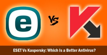 ESET Vs Kaspersky: Which Is a Better Antivirus?