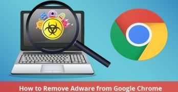 Remove Adware from Google Chrome
