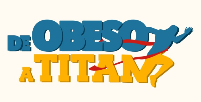 de obeso a titan GAES Te Cuida