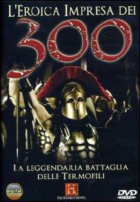 """L'eroica impresa dei300″"