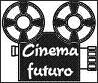 Cinema futuro - Il cinema del prossimo week-end