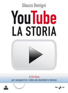 "Glauco Benigni \""YouTube - La storia\"""
