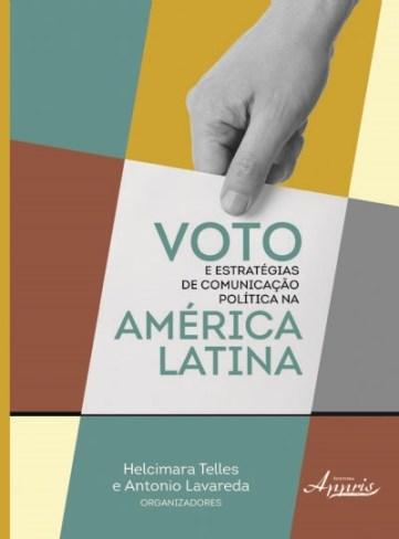 Antonio Lavareda - Voto e Estratégias de Comunicação Política na América Latina
