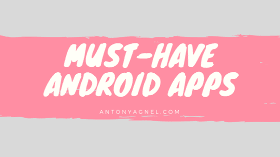What Are Some Must-Have Android Apps For 2018