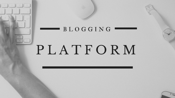 What Is A Blogging Platform And How To Choose One