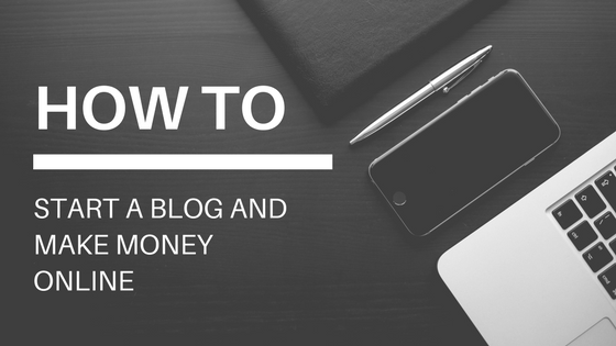 How To Start A Blog And Make Money Blogging Online