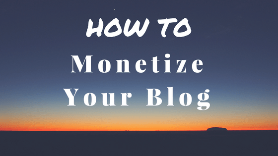 4 Easy Ways to Monetize Your Blog and Make Money Online