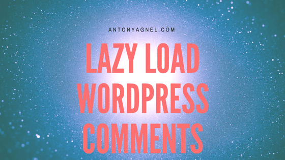 How To Lazy Load Comments On Your WordPress Blog