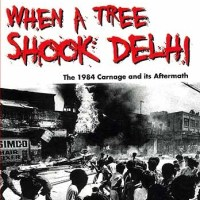 Book Review: When a tree shook Delhi: the 1984 carnage and its aftermath by Manoj Mitta and H.S.Phoolka