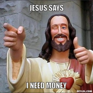 resized_jesus-says-meme-generator-jesus-says-i-need-money-0a279a