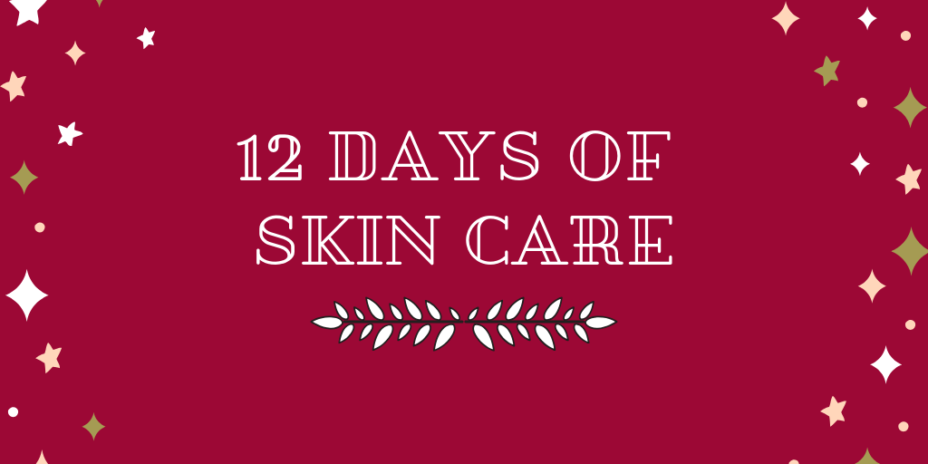 12 days of skin care