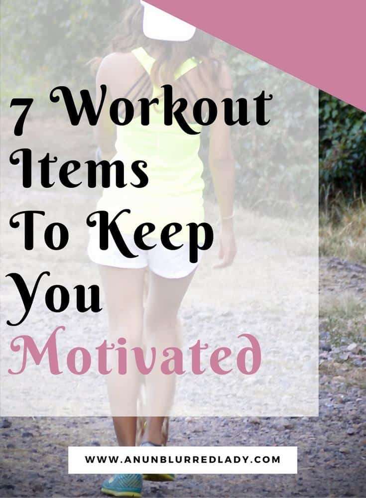 7 Workout Items to Keep you Motivated