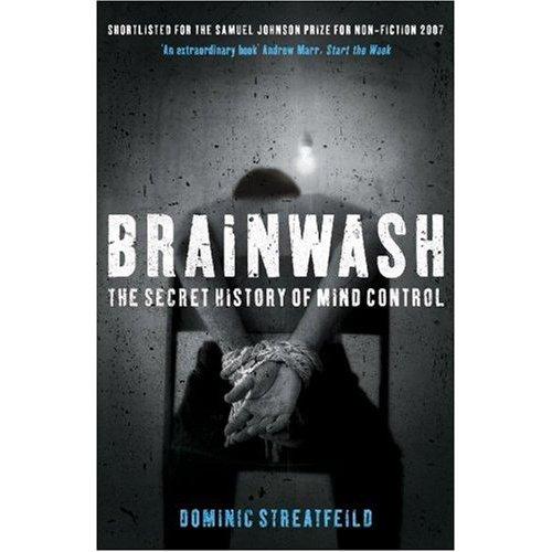Brainwash The Secret History of mind Control