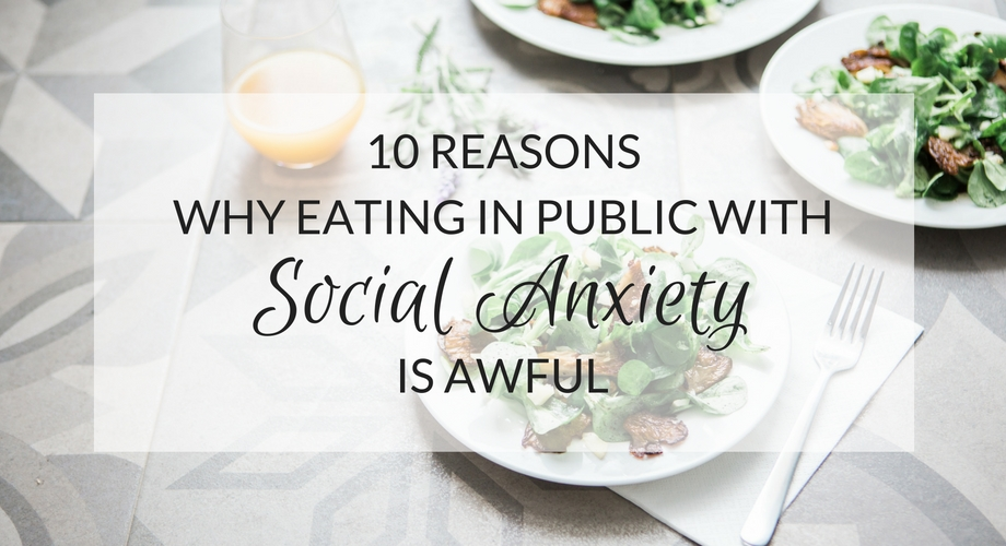 10 reasons why eating out with social anxiety is awful