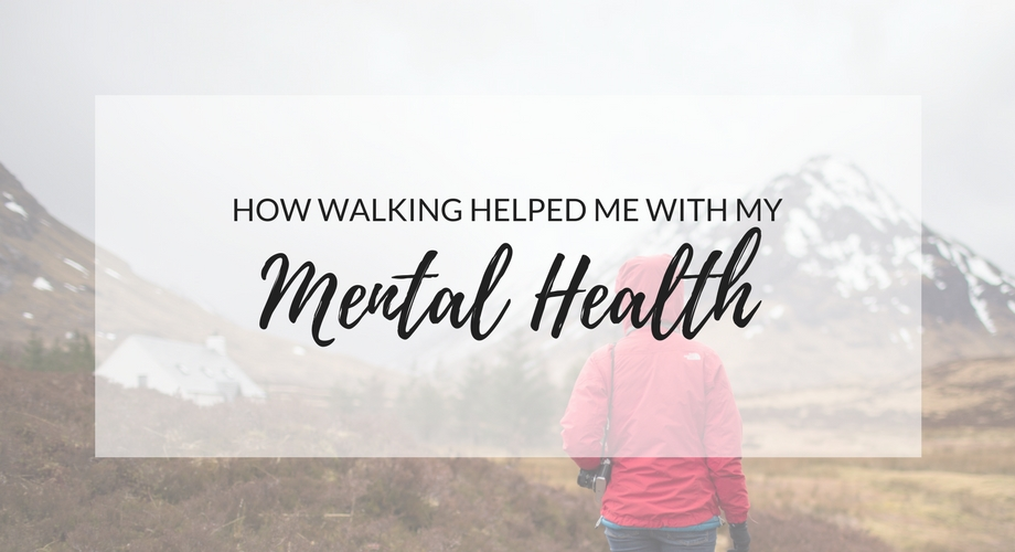 How Walking Helped Me With My Mental Health