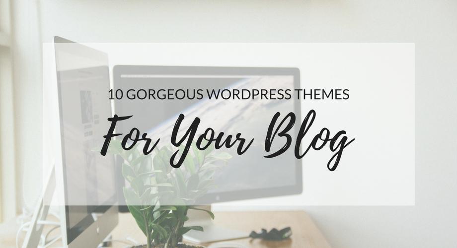 10 Gorgeous WordPress Themes For Your Blog