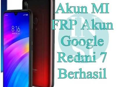 Cara Hapus Akun MI FRP Akun Google Redmi 7 Berhasil