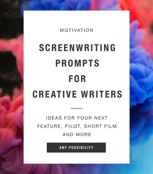Screenwriting Prompts for Creative Writers