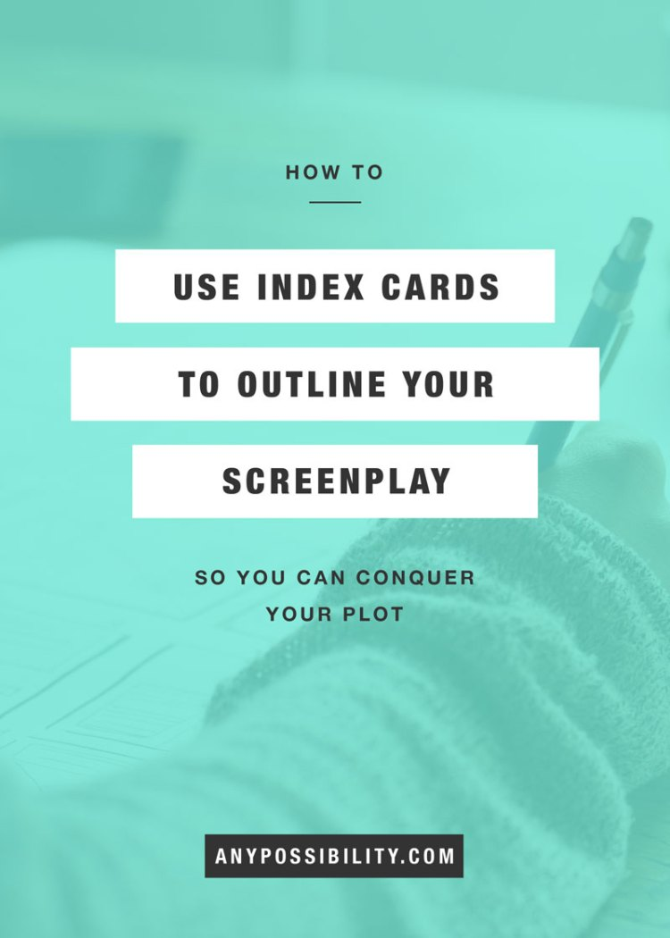 How To Use Index Cards To Outline Your Screenplay Any Possibility