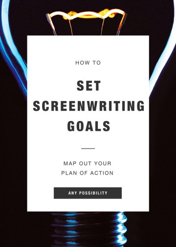 Screenwriting Goals