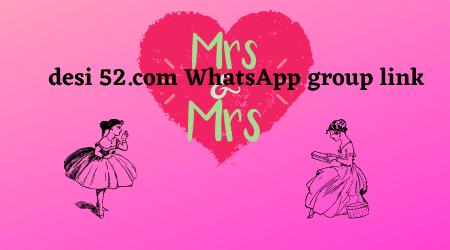 desi 52.com WhatsApp group link