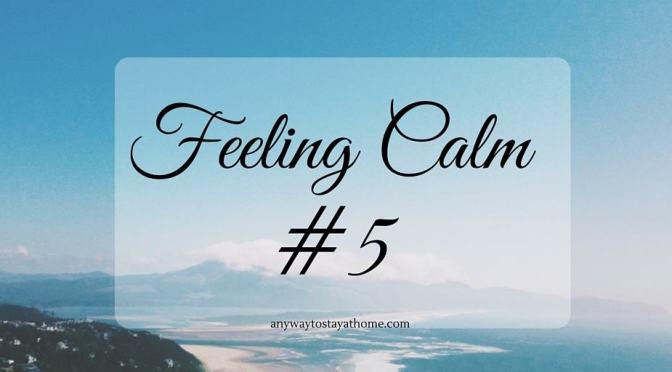Feeling Calm #5