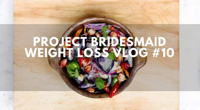 Project Bridesmaid Diet