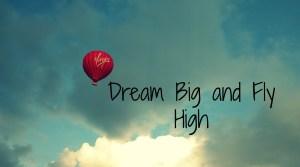 Dream Big & Fly High