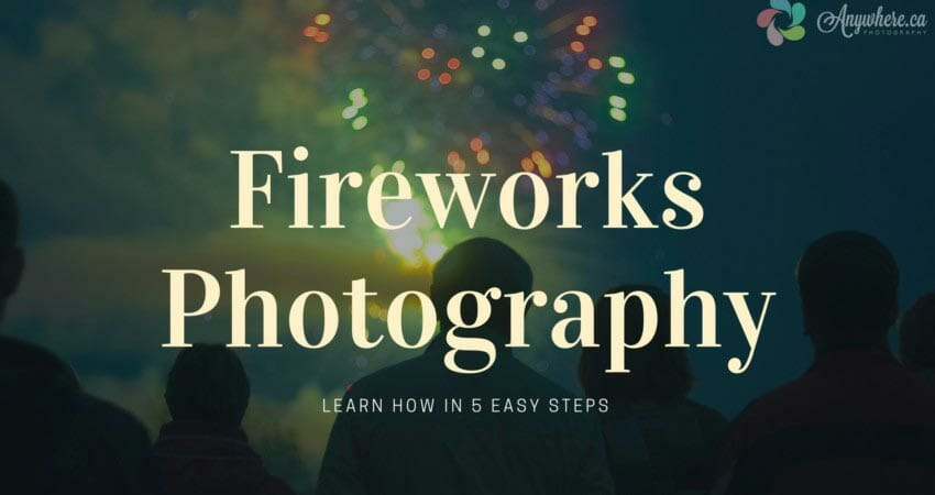 How To Photograph Fireworks: Settings & Technique