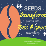 Seeds transform plants into time and space travellers...