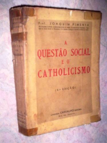 a-questo-social-e-o-catolicismo-joaquim-pimenta-1936_MLB-O-3658961598_012013