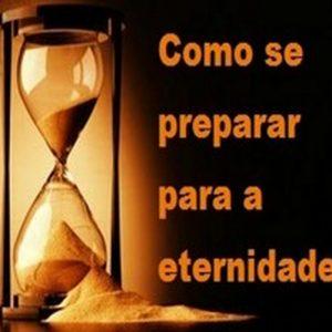 Como se preparar para a eternidade