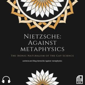 Nietzsche against metaphysics