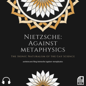 Nietzsche against Metaphysics: The Ironic Naturalism of the Gay Science