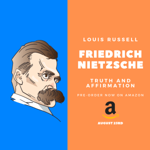 Friedrich Nietzsche: Truth and Affirmation (My New Book)