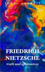 Friedrich Nietzsche: Truth and Affirmation