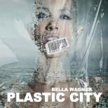 Bella Wagner - Plastic City