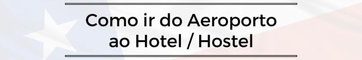 Santiago Chile primeiros passos - transfer aeroporto hotel
