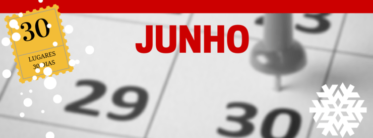 o-que-fazer-em-junho-calendário Onde ir em Junho? | Série 30 lugares em 30 dias